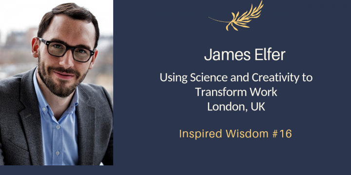 James Elfer on Using Science and Creativity to Transform Work