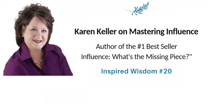 On Mastering Your Influence Potential with Karen Keller