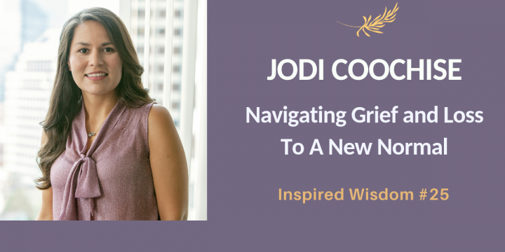 Jodi Coochise on Navigating Grief and Loss To A New Normal