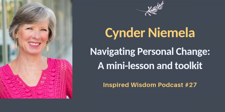 Navigating Personal Change: A Mini-Lesson and Toolkit